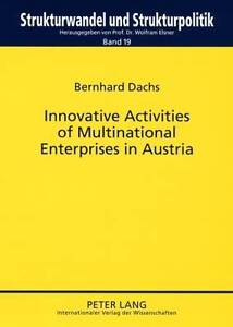 Innovative Activities of Multinational Enterprises in Austria, Bernhard Dachs