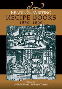 Reading and Writing Recipe Books, 1550-1800, Michelle DiMeo