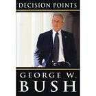 Decision Points : George W. Bush (Hardcover, 2010)