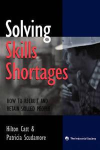 Solving Skills Shortages, Hilton Catt