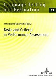 Tasks and Criteria in Performance Assessment, Annie Brown