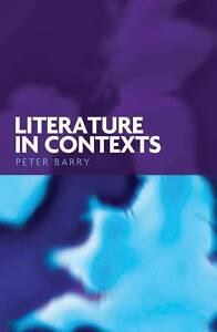 Literature in Contexts, Barry, Maron Ed, Barry, Maron Ed., Barry, Peter Photogra