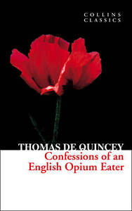 Confessions of an English Opium Eater by Thomas De Quincey (Paperback, 2012)