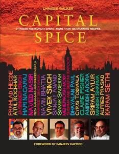 Capital Spice: 21 Indian Restaurant Chefs . More, Walker, Chrissie, New