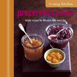 Easy-Kitchen-Preserves-Pickles-Simple-recipes-for-delicious-food-every-day