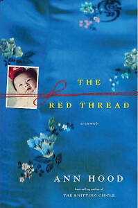 NEW The Red Thread: A Novel by Ann Hood
