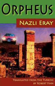 Orpheus, Nazli Eray