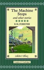 The Machine Stops and Other Stories by E. M. Forster