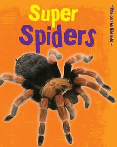 Super Spiders (Walk on the Wild Side),Guillain, Charlotte,New Book mon0000056956