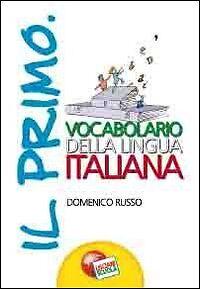 Primo vocabolario della lingua italiana - d. russo - lisciani scuola