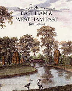 East and West Ham Past by Jim Lewis (Har...
