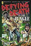 Gary-Jeffrey-Defying-Death-in-the-Jungle-Graphic-Survival-Stories-Book