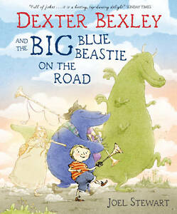 Dexter Bexley and the Big Blue Beastie on the Road, Stewart, Joel, New Book