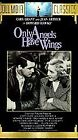 Only Angels Have Wings (VHS, 1992)