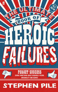 The-Ultimate-Book-of-Heroic-Failures-Pile-Stephen-Very-Good-Book