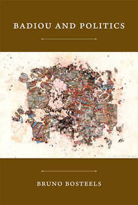 Badiou and Politics by Bruno Bosteels (Paperback, 2011)