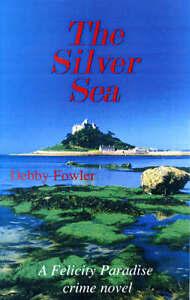 The Silver Sea (Felicity Paradise Crime Novel), Good Condition Book, Debby Fowle