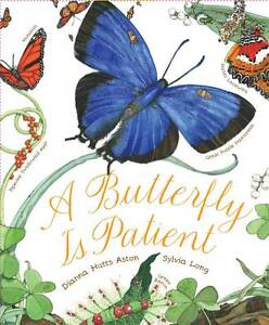 BUTTERFLY IS PATIENT by Dianna Hutts Aston : WH1-R1D : HB794 : NEW BOOK (AP)