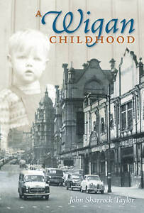 A Wigan Childhood by John Sharrock Taylor (Paperback, 2010). Cheapest by £25.