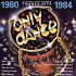 CD: Only Dance: 1980-1984 by Various Artists (CD, 1995, JCI Associated Labels)