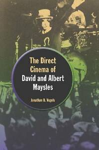 The Direct Cinema of David and Albert Maysles by Jonathan B. Vogels...
