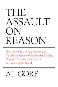 The Assault on Reason: How the Politics ...
