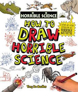 How-to-Draw-Horrible-Science-Tony-De-Saulles-New-Book