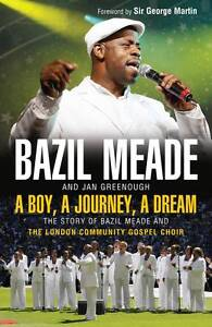 A Boy A Journey A Dream The Story of Bazil Meade and The London Community Gos - <span itemprop=availableAtOrFrom>Leicester, United Kingdom</span> - Returns accepted Most purchases from business sellers are protected by the Consumer Contract Regulations 2013 which give you the right to cancel the purchase within 14 days after the da - Leicester, United Kingdom