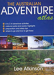 Adventure Atlas of Australia by Lee Atki...