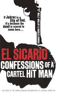 El Sicario: Confessions of a Cartel Hit Man, Very Good Condition Book, Bowden, C