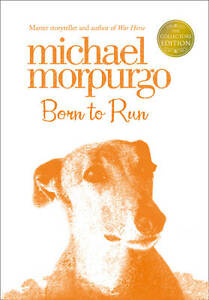 Born to Run (Collector's Edition), Morpurgo, Michael, New Book