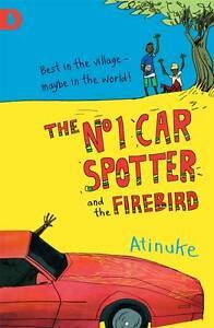 THE-NO-1-CAR-SPOTTER-AND-THE-FIREBIRD-ATINUKE-9781406320787-PAPERBACK