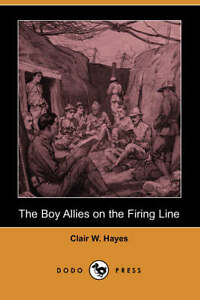 NEW The Boy Allies on the Firing Line (Dodo Press) by Clair W. Hayes