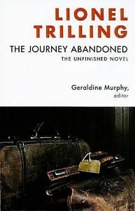 The Journey Abandoned – The Unfinished Novel, Lionel Trilling