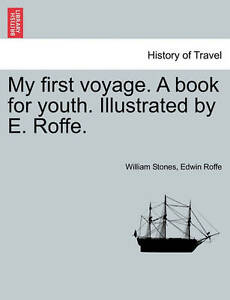 My-First-Voyage-a-Book-for-Youth-Illustrated-by-E-Roffe-by-Edwin-Roffe