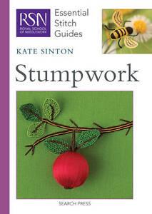 Stumpwork-RSN-Essential-Stitch-Guides-Kate-Sinton-Spiral-bound-Book-Accep