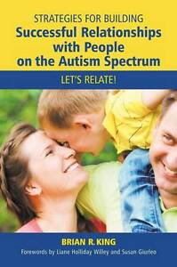Strategies for Building Successful Relationships with People on the Autism Spect
