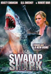 SWAMP-SHARK-New-Release-Dvd-2011-KRISTY-SWANSON-Sci-Fi-Terror-D-B-SWEENEY