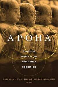 Apoha – Buddhism Nominalism and Human Cognition, Mark Siderits