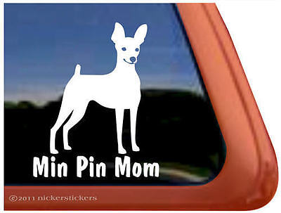 MIN PIN MOM ~ High Quality Vinyl Miniature Pinscher Dog Window Decal Sticker