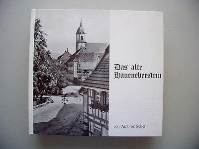 Das alte Haueneberstein 1975 Hafeneberstein Streifzug Geschichte Heimatort