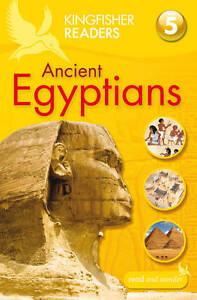 Kingfisher Readers: Ancient Egyptians (Level 5: Reading Fluently) by Philip...