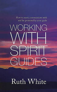 Working-With-Spirit-Guides-Simple-ways-to-meet-communicate-with-and-be