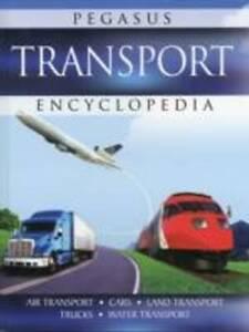 Transport: Pegasus Encyclopedia by Pegasus (Hardback, 2011)