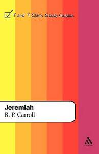NEW Jeremiah (T&T Clark Study Guides) by Robert P. Carroll