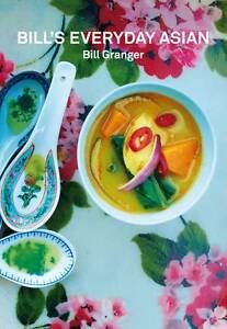 Bill's Everyday Asian by Bill Granger (Hardback, 2011)