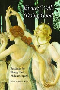 Giving Well, Doing Good, Amy A. Kass