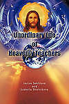 Unordinary Life of Heavenly Teachers by Seklitova, Larisa -Paperback