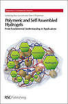 Polymeric and Self Assembled Hydrogels: From Fundamental Understanding to Applic