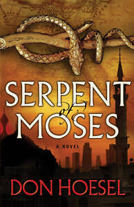 Serpent of Moses by Don Hoesel (Paperback, 2012)